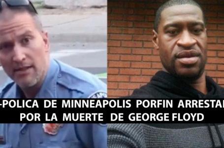 EX-POLICA  DE  MINNEAPOLIS  PORFIN  ARRESTADO POR LA MUERTE  DE  GEORGE FLOYD