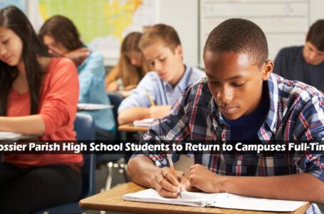 Los estudiantes de preparatoria de Bossier Parish volverán a los campus a tiempo completo
